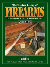 2014 Standard Catalog of Firearms Price & Ref Guide / 7500 images 110,000 Prices