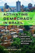 Activating Democracy in Brazil: Popular Participation, Social Justice, and Inter