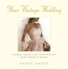 Your Vintage Wedding: Unique Ideas and Inspiration for Today's Bride