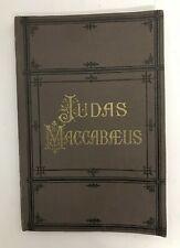 Judas Maccabaeus - Oratorio - Antique Book w/ Sheet Music by Handel - 148 pages