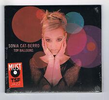 SONIA CAT-BERRO - TOY BALLOONS - CD NEUF NEW NEU