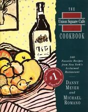 The Union Square Cafe Cookbook: 160 Favorite Recipes from New York's Acclaimed R