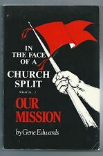 In The Face of a Church Split What is Our Mission?, Gene Edwards, soft cover
