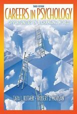 Careers in Psychology : Opportunities in a Changing World by Robert D. Morgan...