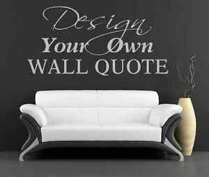 Personalised vinyl wall art sticker decal - Design YOUR OWN quote + FREE UK P&P