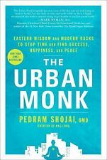 The Urban Monk: Eastern Wisdom and Modern Hacks to Stop Time and Find Success, H