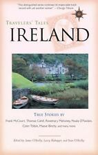 Travelers' Tales Ireland : True Stories by O'Reilly, Sean