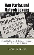 Von Parias und Unterdr�ckung : Die Sinti und Roma by Daniel Pannicke (2013,...