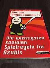 Bin gut angekommen :) Die wichtigsten sozialen Spielregeln für Azubis Wie Neu