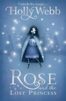 Rose and the Lost Princess: Book 2, Webb, Holly, Used; Good Book