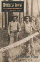 Nameless Towns : Texas Sawmill Communities, 1880-1942, Paperback by Sitton, T...