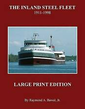 The Inland Steel Fleet - Large Print Edition 1911 - 1998 by Bawal Jr Raymond a