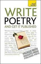 Write Poetry And Get It Published (Teach Yourself)