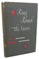 Jean Anouilh RING ROUND THE MOON  1st Edition 1st Printing