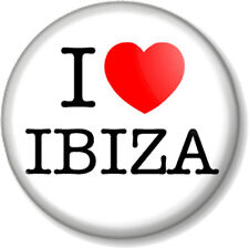 I Love / Heart IBIZA 25mm Pin Button Badge Summer Holiday Season Clubbing Spain