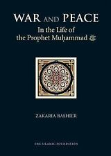 War and Peace in the Life of Prophet Muhammad (Peace Be upon Him) by Zakaria...