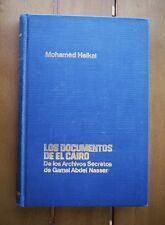 DOCUMENTOS EL CAIRO, Archivos Secretos GAMAL ABDEL NASSER. Heikal, Ed LIMITADA!