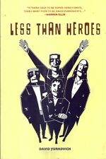 LESS THAN HEROES. 2004  A Graphic Novel