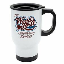 The Worlds Best Fundraising Manager Thermal Eco Travel Mug - White Stainless Ste