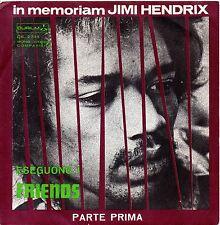 Friends-In Memoriam Jimi Hendrix (Part 1 e 2) 45 giri NM Italian Issue 1970