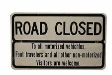"""Vintage Collectible Metal Sign ROAD CLOSED Visitors Welcome  30"""" x 18"""""""