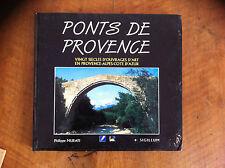 Ponts de Provence: Vingt siècles d'ouvrages d'art en Provence Alpes Cote d'Azur