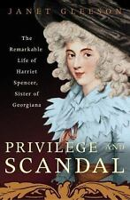 Privilege and Scandal: The Remarkable Life of Harriet Spencer, Sister -ExLibrary