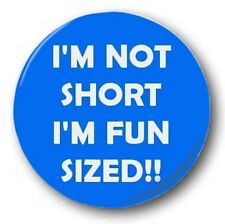 """I'm Not Short, I'm Fun Sized - 25mm 1"""" Button Badge - Stag Do Hen Party Novelty"""