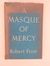 A MASQUE OF MERCY By ROBERT FROST - 1st edition / 1st printing - Hardcover + DJ