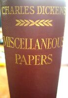 "Charles Dickens ""MISCELLANEOUS PAPERS""  by Chapman And Hall 1913"