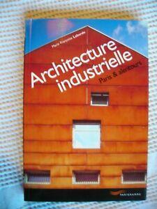 Architecture Industrielle Paris & Alentours de Marie Françoise Laborde