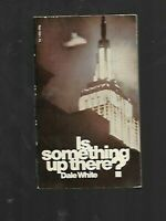 PB - Vintage 1969 Is Something Up There By Dale White Aliens UFO's Flying Saucer