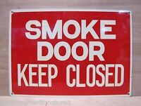 Old SMOKE DOOR KEEP CLOSED Sign metal industrial fire safety advertising sign