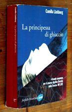 CAMILLA LACKBERG: La principessa di ghiaccio    2010  Marsilio Farfalle
