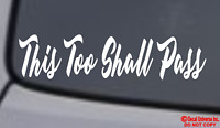 THIS TOO SHALL PASS Vinyl Decal Sticker Car Window Wall Bumper Faith Religious