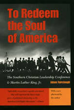 To Redeem the Soul of America: The Southern Christian Leadership Conference and