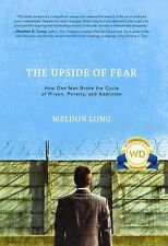 The Upside of Fear by Weldon Long (2009, Hardcover) First Edition (addiction)