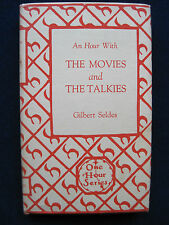AN HOUR WITH THE MOVIES & THE TALKIES by GILBERT SELDES 1st in DJ - Scarce in DJ
