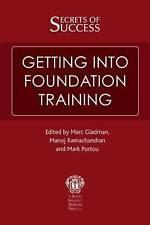 Good, Secrets of Success: Getting Into Foundation Training, Gladman, Marc, Ramac