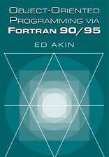 Object-Oriented Programming Via Fortran 90/95 by Ed Akin (2003, Paperback)