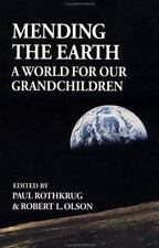 New, Mending the Earth: A World for Our Grandchildren (IO Series), Paul Rothkrug