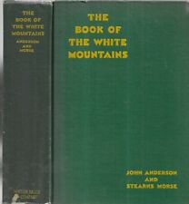 The Book of the White Mountains. by Anderson & Morse.,N.Y. 1930. 1st. illus.