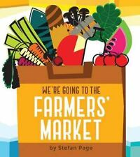 We're Going to the Farmers' Market: By Page, Stefan