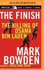 The Finish : The Killing of Osama Bin Laden by Mark Bowden (2014, MP3 CD,...