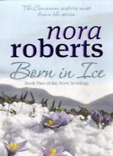 Born In Ice: Number 2 in series (Concannon Sisters Trilogy),Nora Roberts