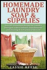 Homemade Laundry Soap & Supplies: Easy DIY Household Recipes for Laundry Deterge