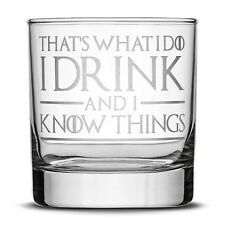 Premium Game of Thrones Whiskey Glass, Thats What I Do I Drink and I Know Things