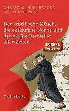Nürnberger, Christian: Der rebellische Mönch, die entlaufene Nonne und der größt