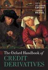 The Oxford Handbook of Credit Derivatives (Oxford Handbooks), Rennie, Andrew, Li