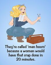 METAL MAGNET Called Man Hours Women Can Do In 20 Minutes Humor Family Friend